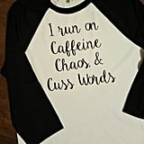 Caffeine, Chaos, Cuss Words Baseball Tee