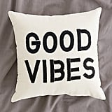 Good Vibes Pillow ($39)