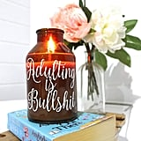 """Adulting Is Bullsh*t"" Candle"