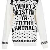 Merry Christmas Ya Filthy Animal Sweater ($26)