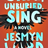 Sing, Unburied, Sing by Jesmyn Ward, Out Sept. 5