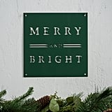 Merry and Bright Sign ($48)