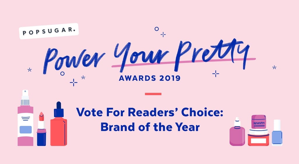 You Voted For Your Favorite Beauty Brand of the Year — Stay Tuned For the Winner!