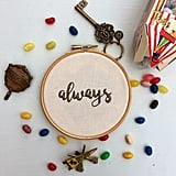 Always Embroidery Hoop ($27)