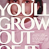 You'll Grow Out of It by Jessi Klein