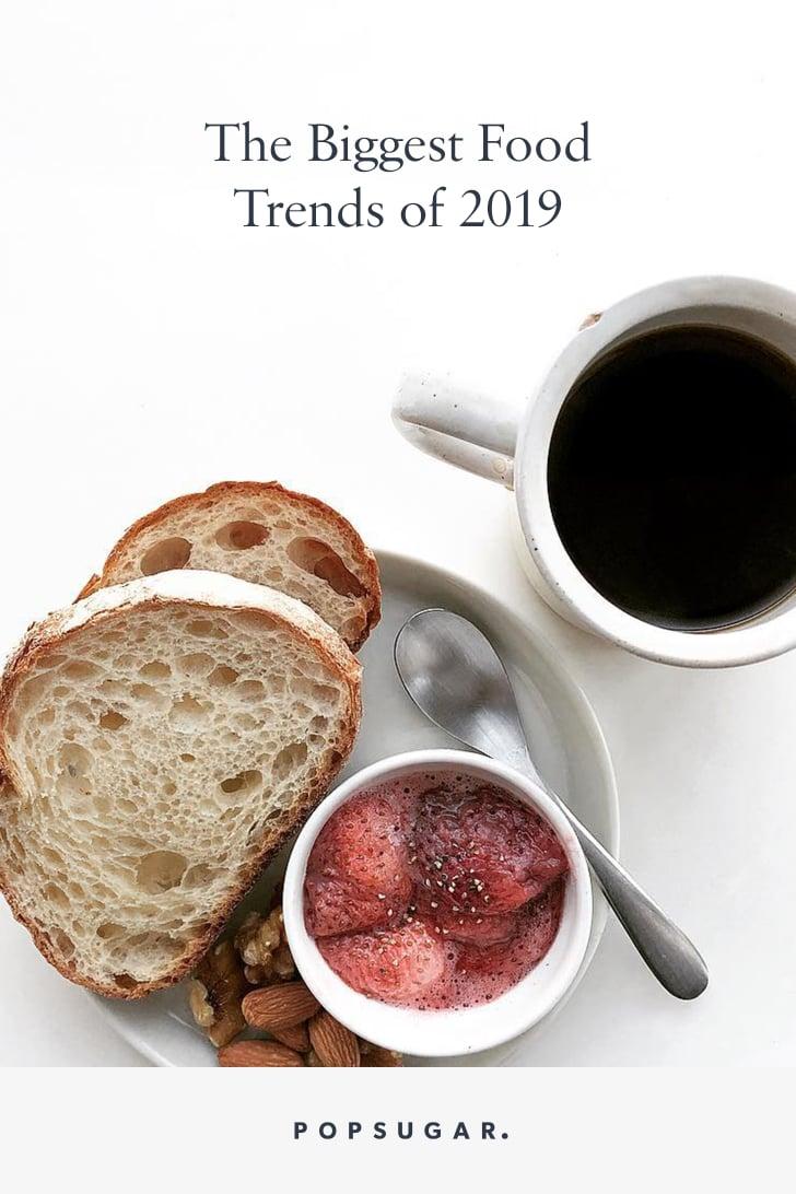 Food Trends 2019 | POPSUGAR Food
