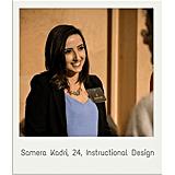 Samera Kadri, 24, Instructional Design