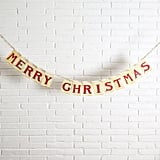"""Merry Christmas"" Garland ($22)"