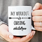 My Workout Is Chasing Children Mug