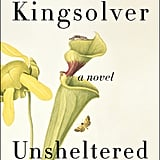 Unsheltered by Barbara Kingsolver, out Oct. 16