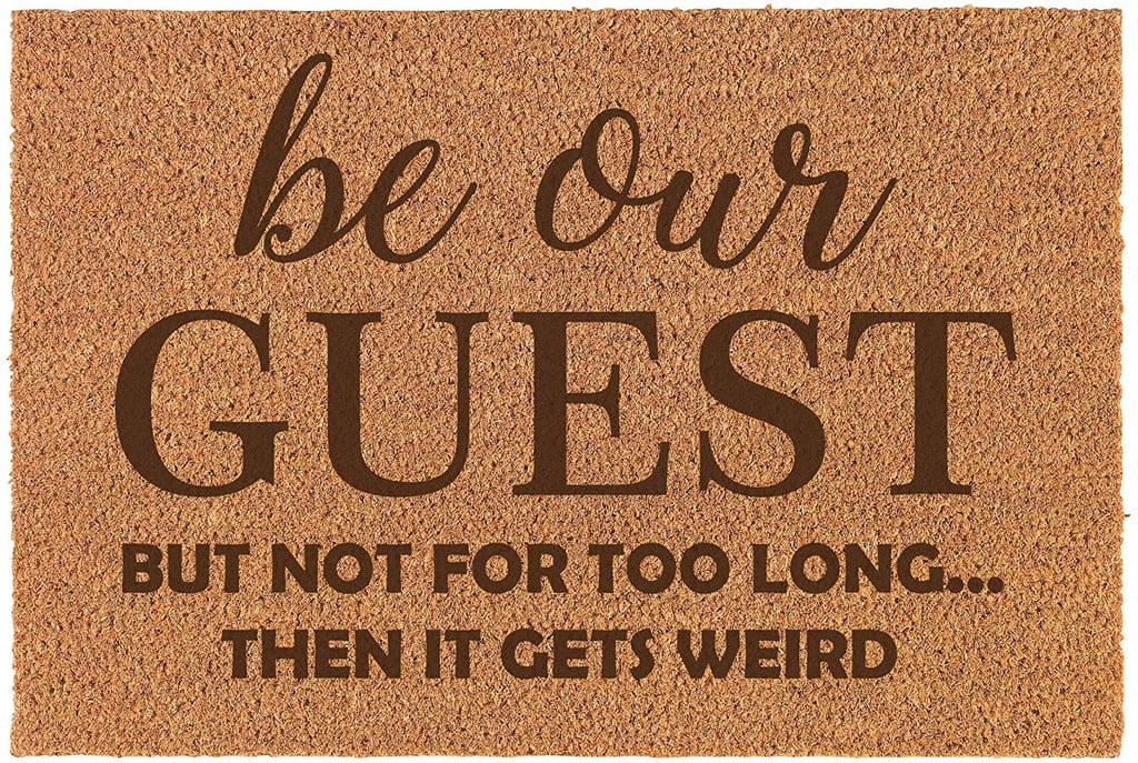 Be Our Guest but Not For Too Long . . . Then It Gets Weird Doormat