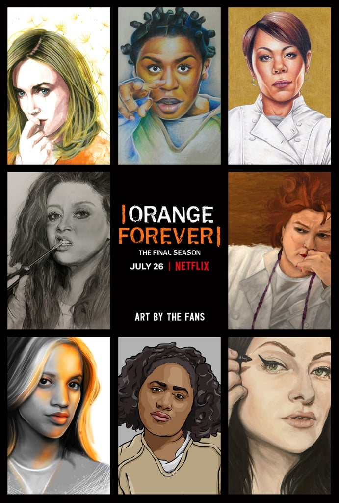 """Netflix's official description of the new poster reads: """"This season, the cast and creators of Orange Is The New Black are honoring the passionate fans that have evangelized this beloved show over the years, by having the Orange Army themselves create the key art for the series finale. Ten dedicated, talented, and diverse artists from across the globe — the UK, Armenia, Brazil, Italy, and the US – were hand selected via social media to have their showpiece displayed across busses, buildings, and billboards all over the world, in celebration of the seventh and final season premiere."""""""