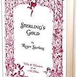 Sterling's Gold: Wit and Wisdom of an Ad Man ($5)