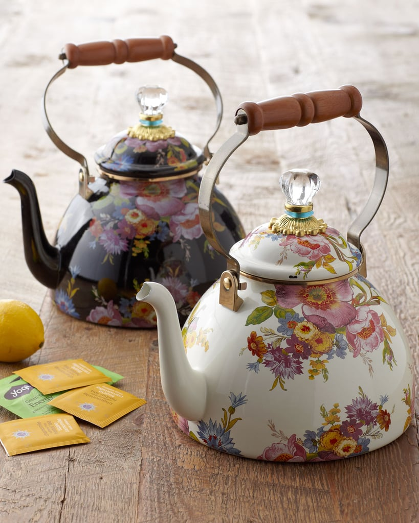 She'll swoon over these MacKenzie-Childs Flower Market Three-Quart Tea Kettles ($135) and pretty much want to brew tea all the time.