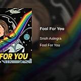 """""""Fool For You"""" by Snoh Aalegra"""