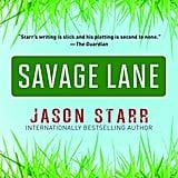For a Dark Thriller: Savage Lane