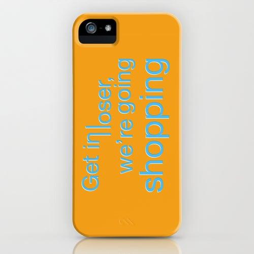 """Get in loser"" iPhone/Galaxy S5 case ($35)"