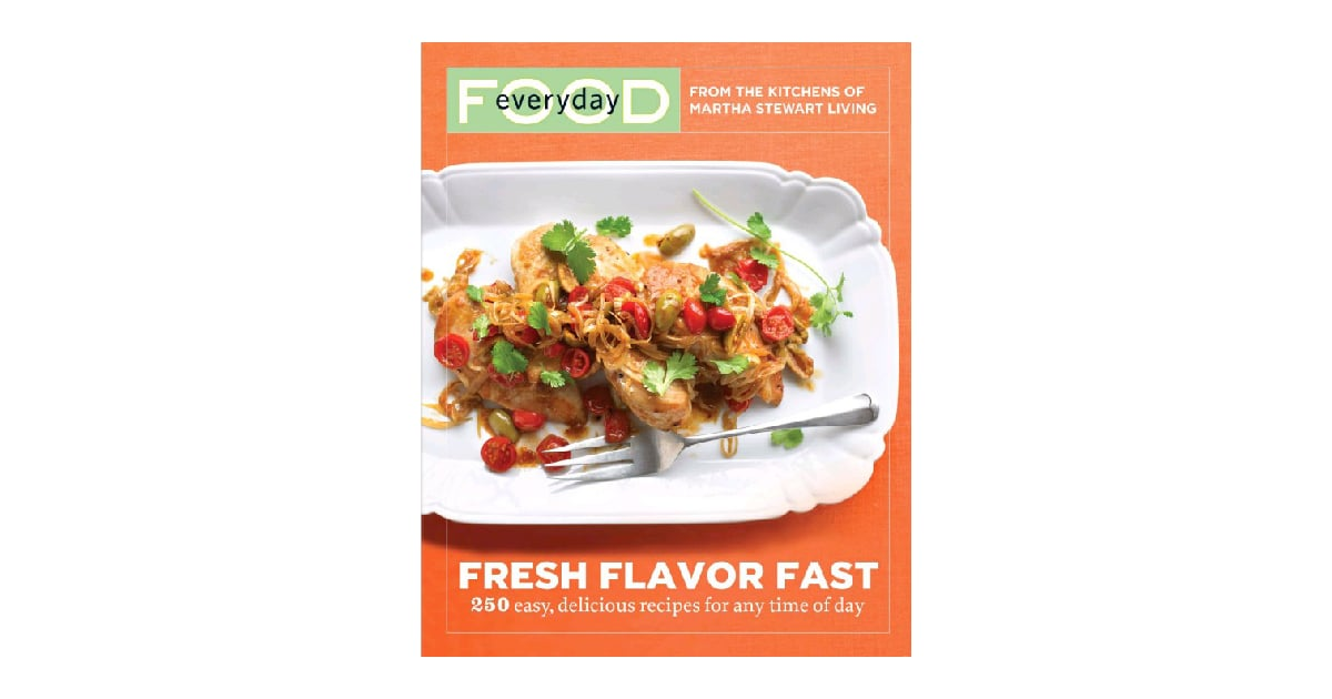Everyday food fresh flavor fast the best beginner cookbooks everyday food fresh flavor fast the best beginner cookbooks popsugar food photo 6 forumfinder Images