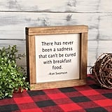 Ron Swanson Breakfast Food Wooden Sign