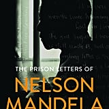 The Prison Letters of Nelson Mandela, Edited by Sahm Venter
