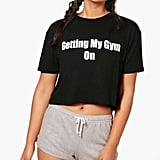 Boohoo Maya Getting My Gym On Cropped Workout Tee