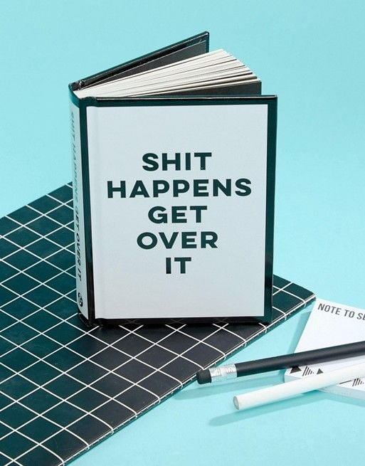 Sh*t Happens Get Over It Book
