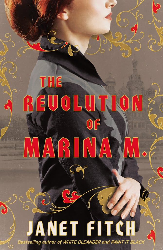 The Revolution of Marina M. by Janet Fitch (Out Nov. 7)