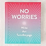 No Worries: A Guided Journal by Robie Rogge and Dian Smith, $17.18