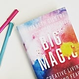 """'Art is a crushing chore and a wonderful privilege.' Get ready for Big Magic!! Spoiler alert: it's crazy-inspiring."""