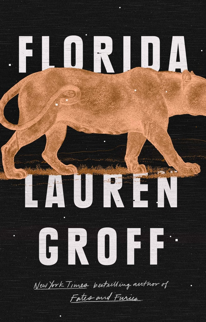 Florida by Lauren Groff, Out June 5