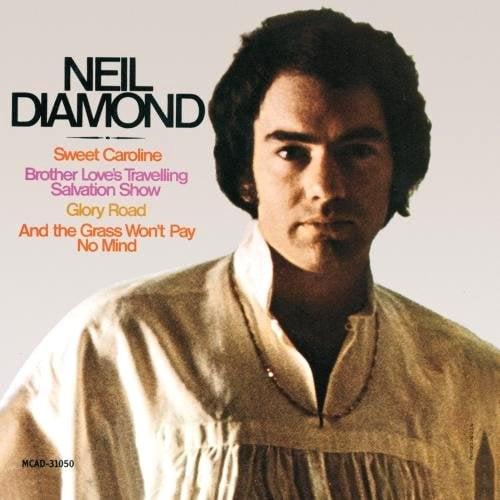 """""""Sweet Caroline"""" by Neil Diamond"""