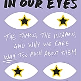 The Stars in Our Eyes by Julie Klam (Out July 18)