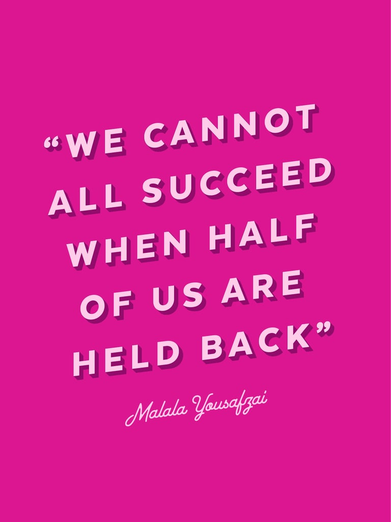 """""""We Cannot All Succeed When Half of Us Are Held Back."""" — Malala Yousafzai"""