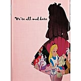 "Alice in Wonderland ""We're All Mad Here"" case ($25)"