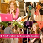 Tech Treats From Confessions of a Shopaholic