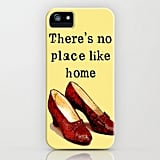 No Place Like Home Case ($35) for iPhone and Samsung Galaxy S4