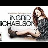 """Can't Help Falling in Love"" by Ingrid Michaelson"
