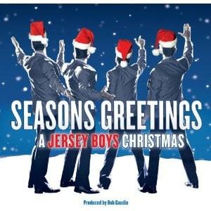 Seasons Greetings: A Jersey Boys Christmas ($10)