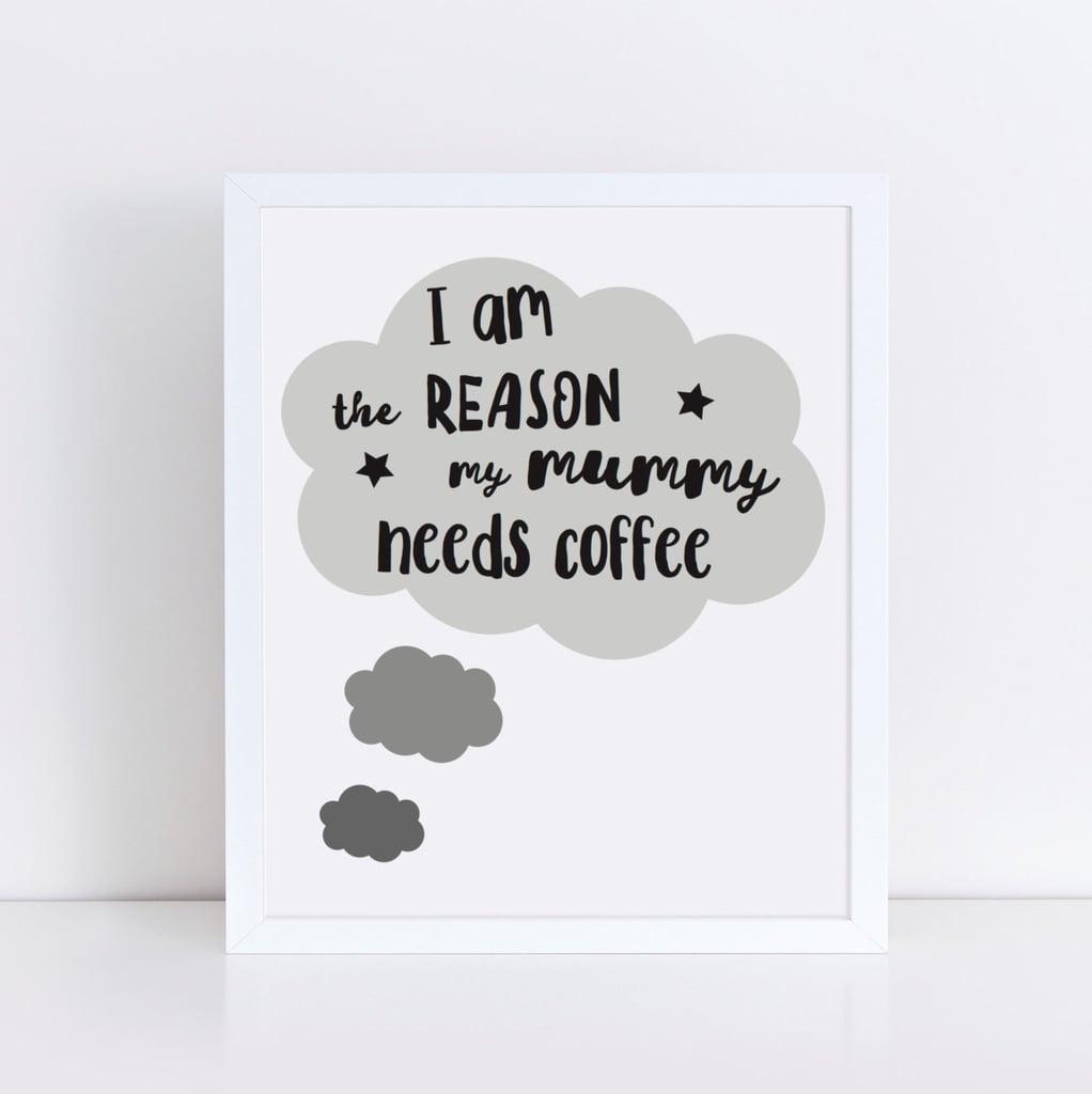 Reason For Coffee Nursery Print