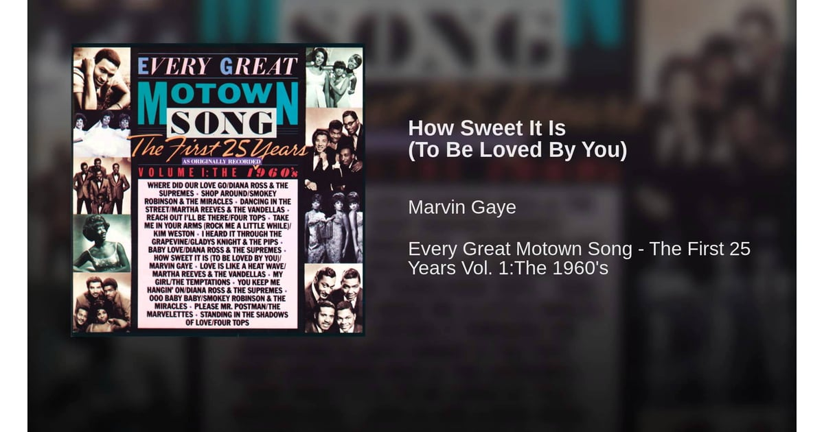 How Sweet It Is To Be Loved By You Marvin Gaye