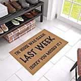 The House Was Clean Last Week (Sorry You Missed It) Doormat