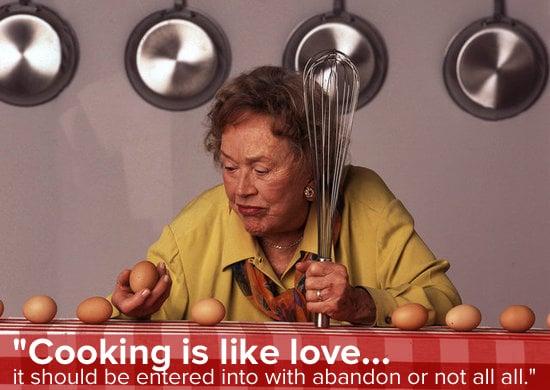 Julia Child Quotes | POPSUGAR Love & Sex