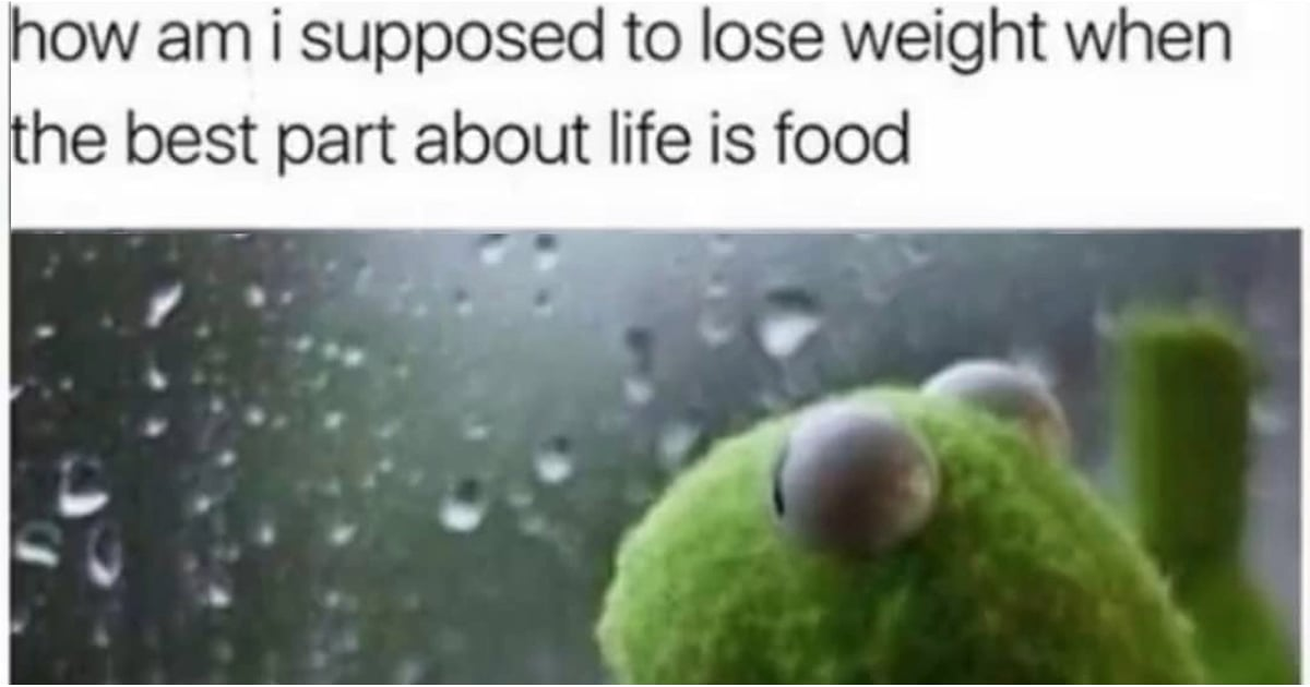 Memes About Weight-Loss Struggles | POPSUGAR Fitness UK