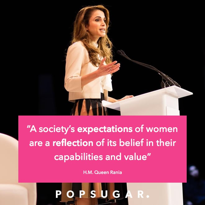 Rania Al Abdullah  A society's expectations of women are a reflection of its belief in their capabilities and value #GWFDubai