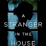 Scorpio — A Stranger in the House by Shari Lapena