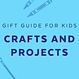 Best Crafts and Projects for 6-Year-Olds