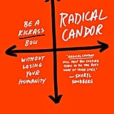 Radical Candor by Kim Scott (March 14)