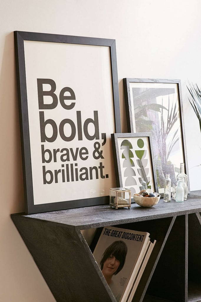 Be Bold, Brave, and Brilliant Art Print