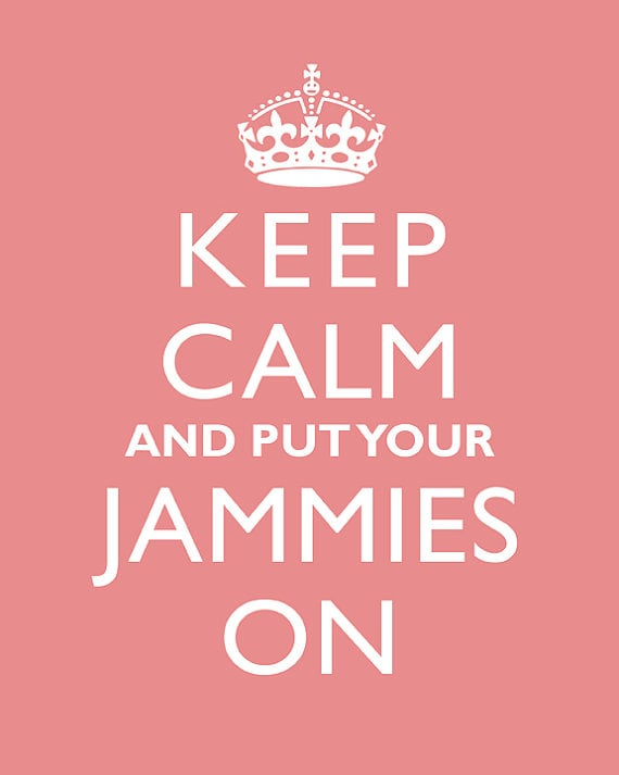CJ Prints Keep Calm and Put Your Jammies On Poster ($20)