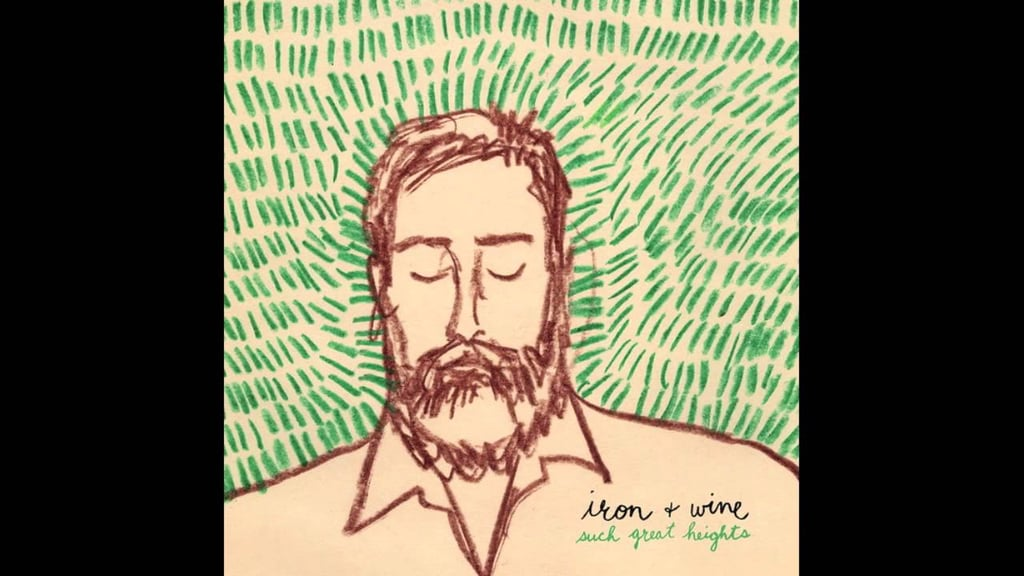 """Such Great Heights"" by Iron & Wine"